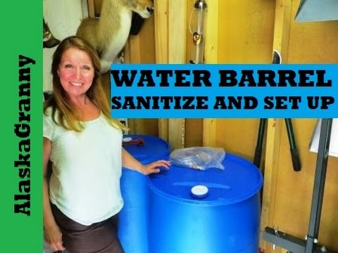 Water Barrel Sanitize and Set Up 55 Gallon Water Barrel