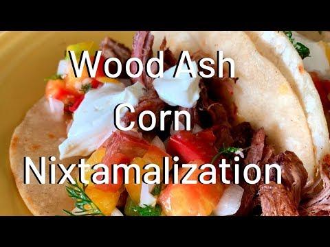 Wood Ash Corn Nixtamalization
