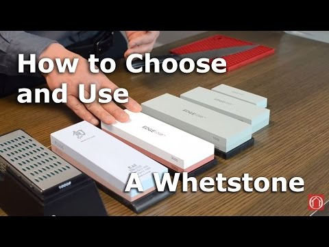 A Guide to Choosing and Using a Whetstone or Sharpening Stone
