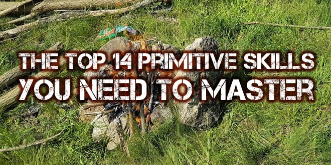 The Top 15 Primitive Skills You Need to Master | Survival