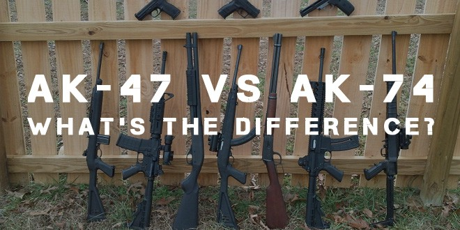 Ak 47 Vs Ak 74 What S The Difference Survival Sullivan