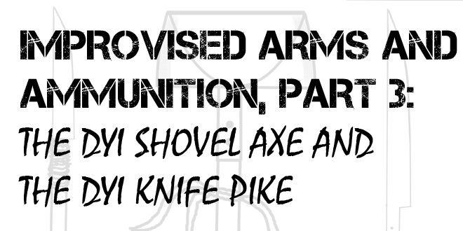 DYI Shovel Axe and DYI Knife Pike