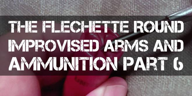 The Flechette Round - Improvised Arms and Ammunition Part 6