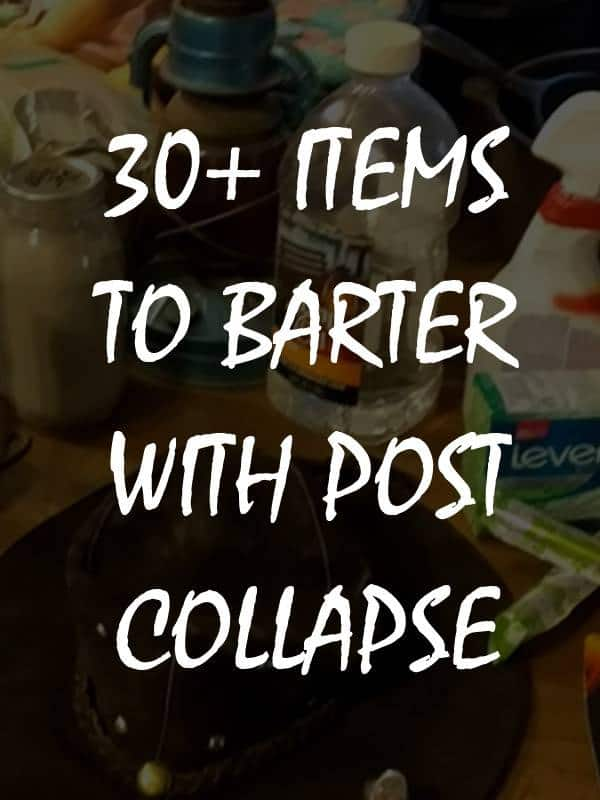 30 items to barter with post collapse pinterest