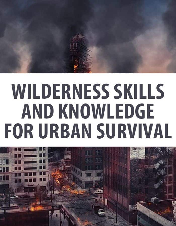 urban survival wilderness skills pinterest