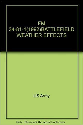 FM 34-81-1(1992)BATTLEFIELD WEATHER EFFECTS